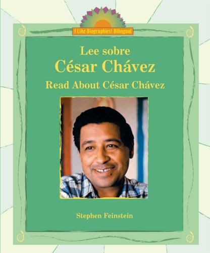 9780766027442: Lee Sobre Cesar Chavez/Read About Cesar Chavez (I Like Biographies! Bilingual) (Spanish Edition)