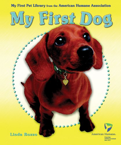 9780766027541: My First Dog (My First Pet Library from the American Humane Association)
