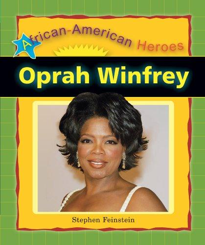 Oprah Winfrey (African-American Heroes): Feinstein, Stephen
