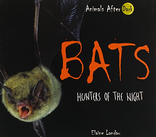 Bats: Hunters of the Night (Animals After Dark) (0766027724) by Elaine Landau