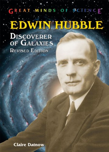 Edwin Hubble: Discoverer of Galaxies (Great Minds of Science): Datnow, Claire L.