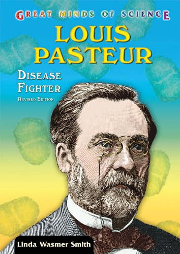 9780766027923: Louis Pasteur: Disease Fighter (Great Minds of Science)