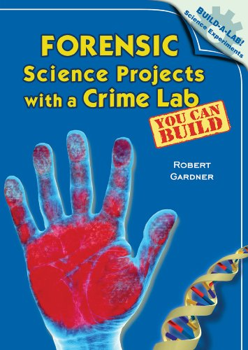 9780766028067: Forensic Science Projects with a Crime Lab You Can Build (Build-a-Lab! Science Experiments)