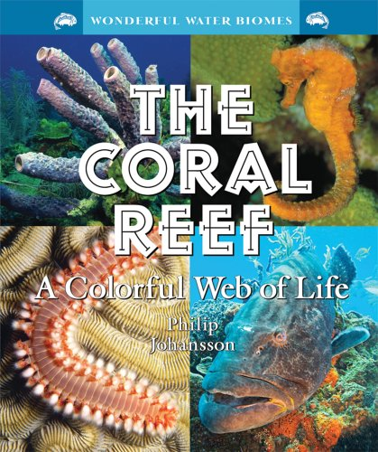 9780766028135: The Coral Reef: A Colorful Web of Life (Wonderful Water Biomes)