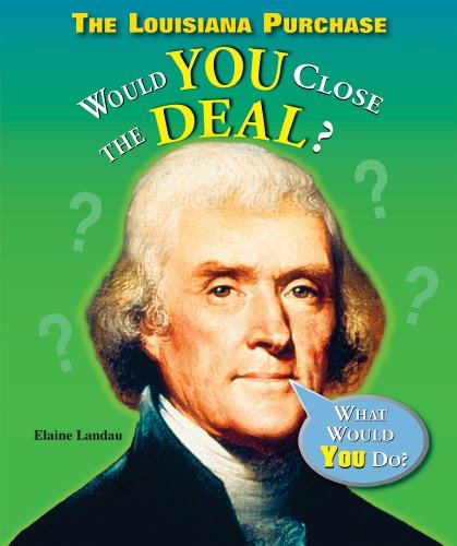 9780766029026: The Louisiana Purchase: Would You Close the Deal? (What Would You Do?)