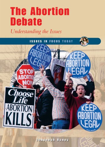 9780766029163: The Abortion Debate: Understanding the Issues (Issues in Focus Today)