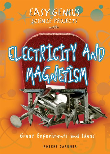 9780766029231: Easy Genius Science Projects with Electricity and Magnetism: Great Experiments and Ideas