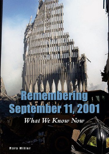 Remembering September 11, 2001: What We Know Now (Issues in Focus Today): Miller, Mara