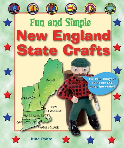9780766029347: Fun and Simple New England State Crafts: Maine, New Hampshire, Vermont, Massachusetts, Rhode Island, and Connecticut (Fun and Simple State Crafts)