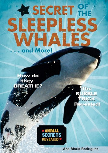 9780766029576: Secret of the Sleepless Whales . . . and More! (Animal Secrets Revealed!) (Animal Secrets Revealed!)