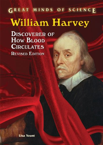 William Harvey: Discoverer of How Blood Circulates: Yount, Lisa