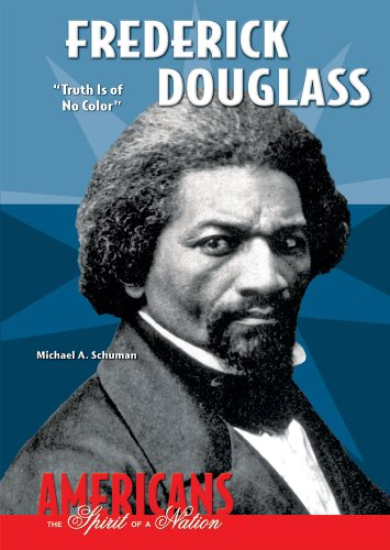 "Frederick Douglass: ""Truth Is of No Color"" (Americans: The Spirit of a Nation): Schuman, ..."
