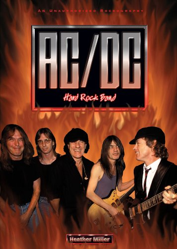 AC/DC: An Unauthorized Rockography (Rebels of Rock (Library)): Heather Miller