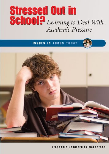 Stressed Out in School?: Learning to Deal With Academic Pressure (Issues in Focus Today): McPherson...