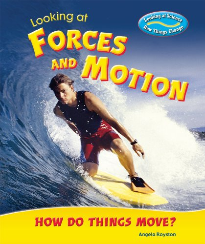 Looking at Forces and Motion: How Do Things Move? (Looking at Science: How Things Change): Royston,...