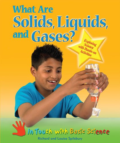 What Are Solids, Liquids, and Gases?: Exploring Science with Hands-On Activities (In Touch with ...