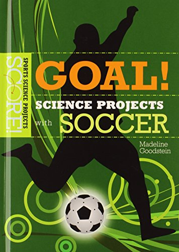 9780766031067: Goal! Science Projects With Soccer (Score! Sports Science Projects)