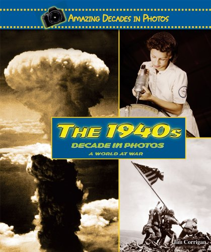 9780766031333: The 1940s Decade in Photos: A World at War (Amazing Decades in Photos)