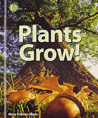 9780766031524: Plants Grow! (I Like Plants!)