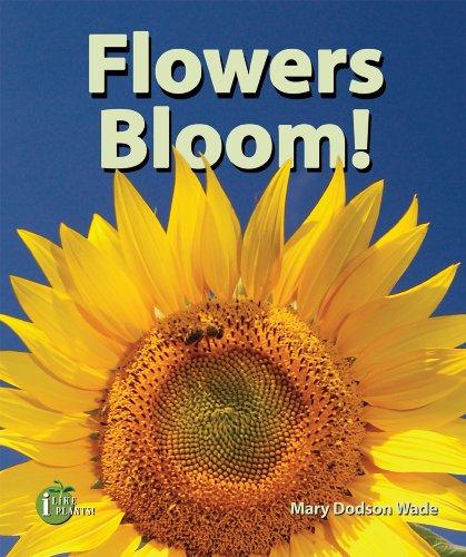 9780766031579: Flowers Bloom! (I Like Plants!)