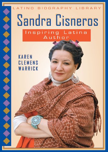 Sandra Cisneros: Inspiring Latina Author (Latino Biography Library): Karen Clemens Warrick