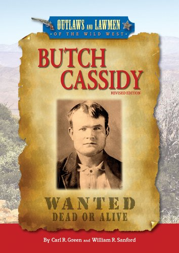 Butch Cassidy (Outlaws and Lawmen of the Wild West): Green, Carl R.; Sanford, William R.