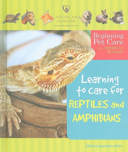 9780766031944: Learning to Care for Reptiles and Amphibians (Beginning Pet Care With American Humane)