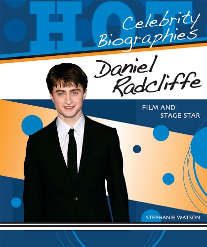 9780766032095: Daniel Radcliffe: Film and Stage Star (Hot Celebrity Biographies)