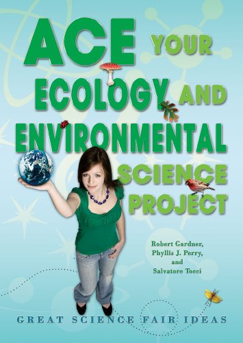 9780766032163: Ace Your Ecology and Environmental Science Project: Great Science Fair Ideas (Ace Your Science Project)