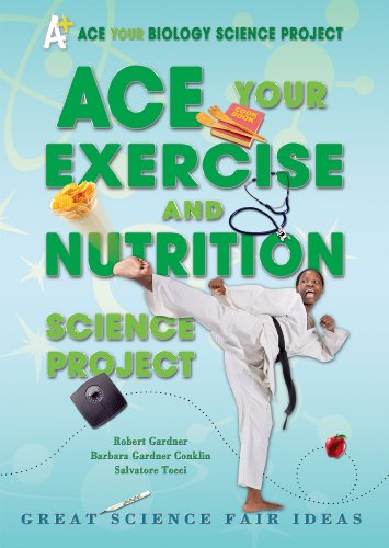 9780766032187: Ace Your Exercise and Nutrition Science Project: Great Science Fair Ideas