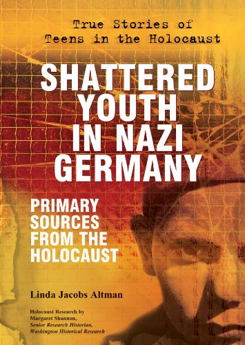 9780766032682: Shattered Youth in Nazi Germany: Primary Sources from the Holocaust (True Stories of Teens in the Holocaust)