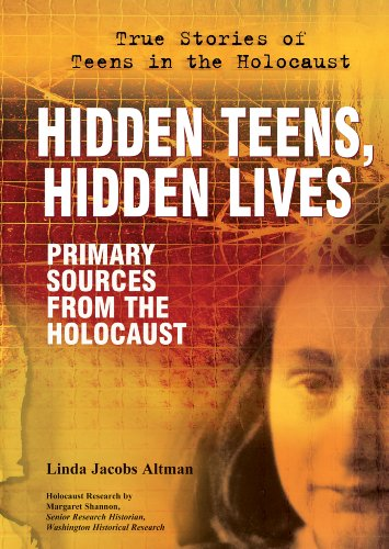 9780766032712: Hidden Teens, Hidden Lives: Primary Sources from the Holocaust (True Stories of Teens in the Holocaust)