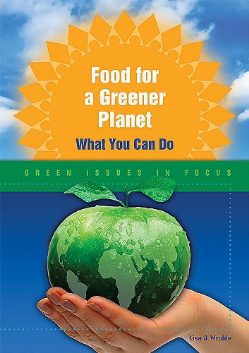 9780766033498: Food for a Greener Planet: What You Can Do (Green Issues in Focus)