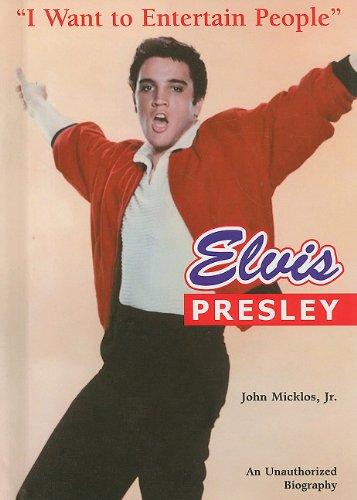 "Elvis Presley: ""I Want to Entertain People"": John, Jr. Micklos"