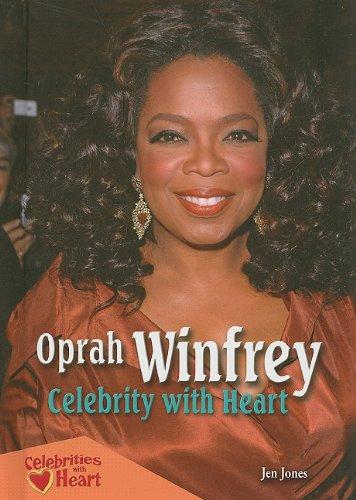 Oprah Winfrey: Celebrity With Heart (Celebrities With Heart): Jones, Jen