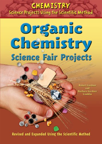 9780766034143: Organic Chemistry Science Fair Projects (Chemistry Science Projects Using the Scientific Method)