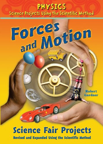 9780766034150: Forces and Motion Science Fair Projects: Using the Scientific Method (Physics Science Projects Using the Scientific Method)