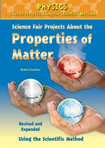 Science Fair Projects about the Properties of Matter (Hardback): Robert Gardner