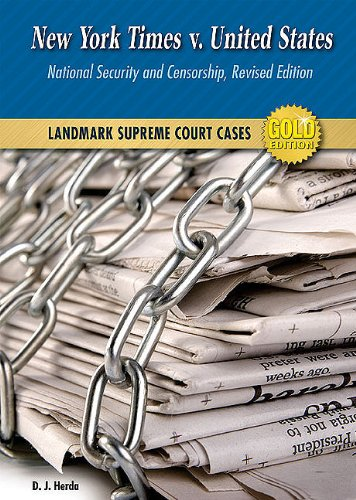 9780766034297: New York Times V. United States: National Security and Censorship (Landmark Supreme Court Cases, Gold Edition)