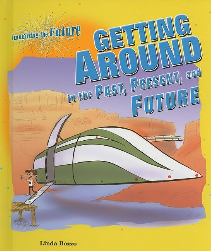 9780766034372: Getting Around in the Past, Present, and Future (Imagining the Future)