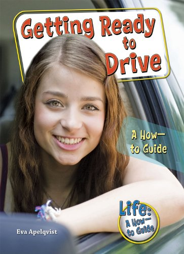 9780766034433: Getting Ready to Drive: A How-to Guide (Life—A How-to Guide)