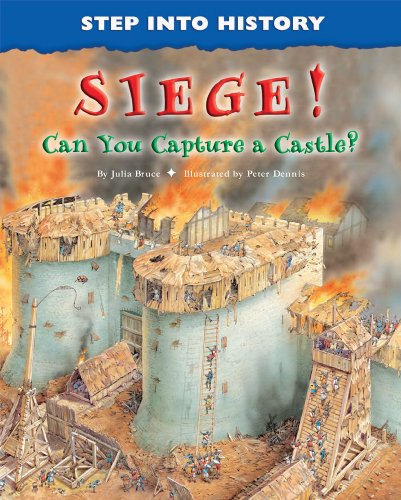 Siege!: Can You Capture a Castle? (Step Into History): Bruce, Julia