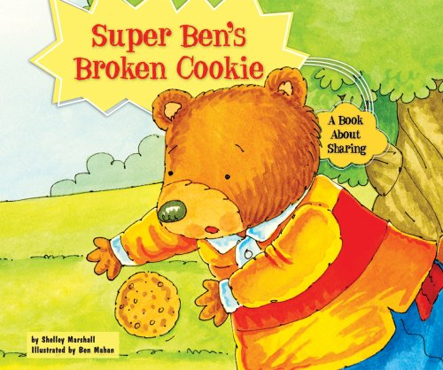 Super Ben's Broken Cookie: A Book About Sharing (Character Education With Super Ben and Molly ...