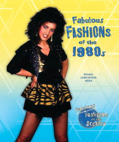 9780766035546: Fabulous Fashions of the 1980s (Fabulous Fashions of the Decades)