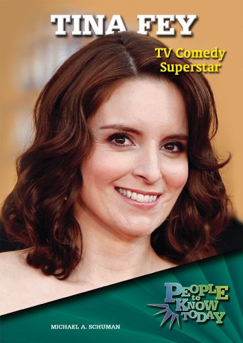 Tina Fey: TV Comedy Superstar: Michael A Schuman