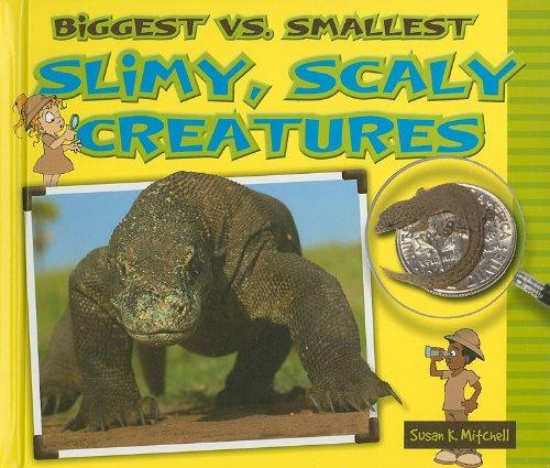 9780766035799: Biggest vs. Smallest Slimy, Scaly Creatures (Biggest vs. Smallest Animals)