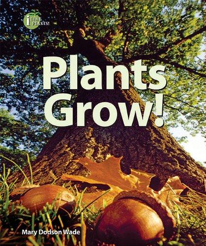 9780766036123: Plants Grow! (I Like Plants!)