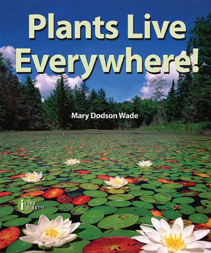 9780766036154: Plants Live Everywhere! (I Like Plants!)
