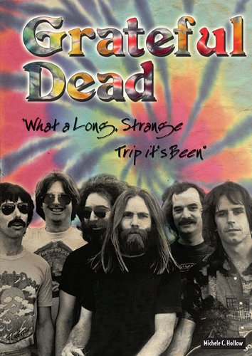 9780766036208: Grateful Dead: What a Long, Strange Trip It's Been (Rebels of Rock)