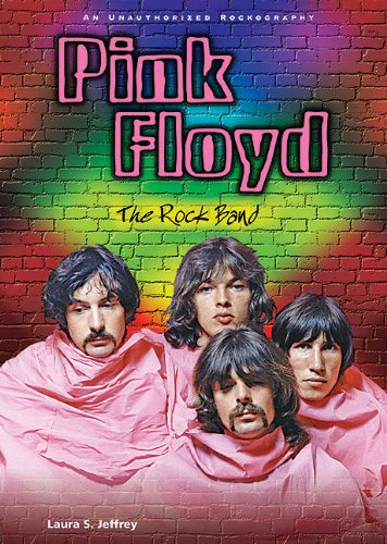 9780766036222: Pink Floyd: The Rock Band; An Unauthorized Rockography (Rebels of Rock (Paperback))